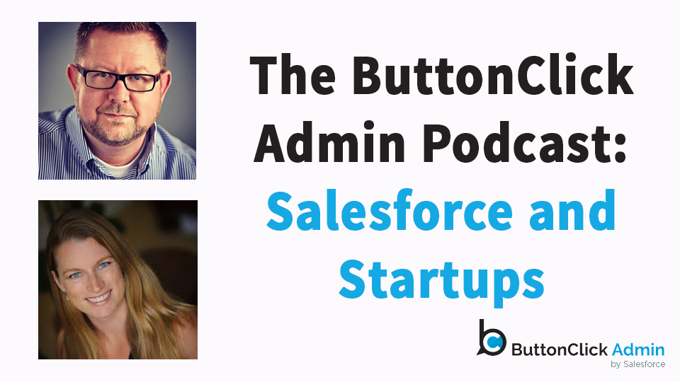 The Salesforce ButtonClick Admin Podcast
