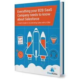 Everything your B2B SaaS Company needs to know about Salesforce