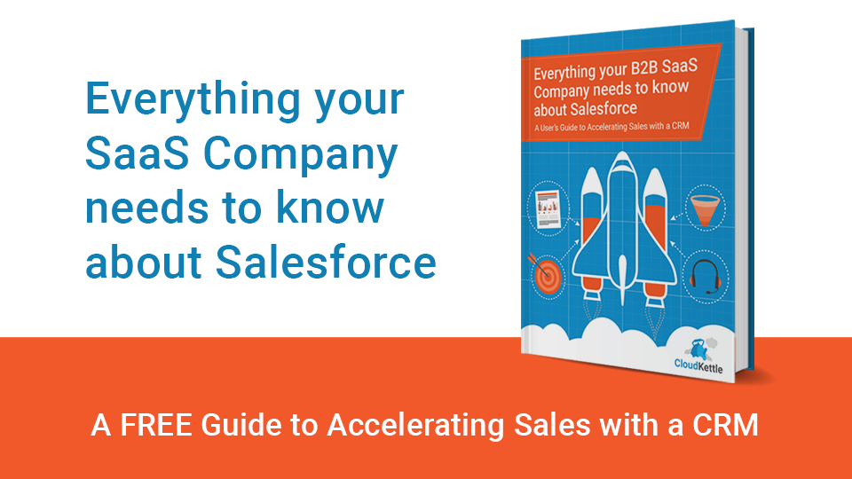 What Your B2B SaaS Company Needs To Know About Salesforce