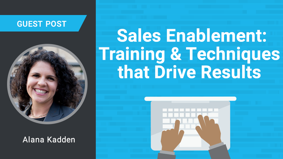 Sales Enablement: Training And Techniques That Drive Results