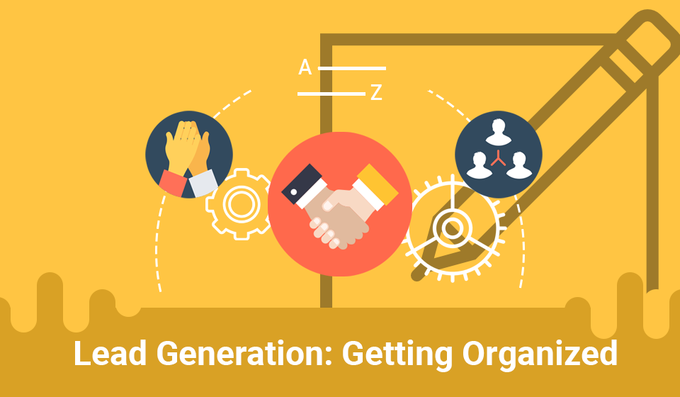 Lead Generation: Getting Organized