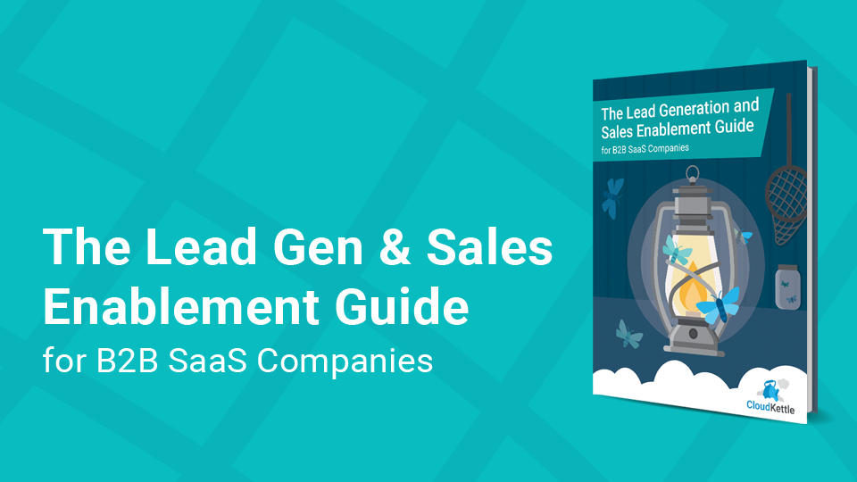 NEW EBook: Lead Generation And Sales Enablement Guide For B2B SaaS Companies